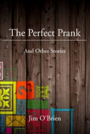 The Perfect Prank and Other Stories